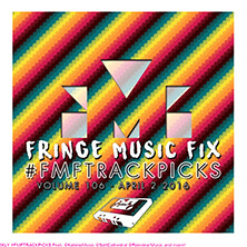 Fringe Music Fix April 2nd 2016